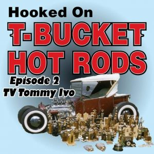 Hooked_T-Bucket_Hot_Rods_TV Tommy Ivo T-Bucket