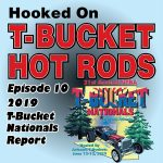 2019 T-Bucket Nationals Report
